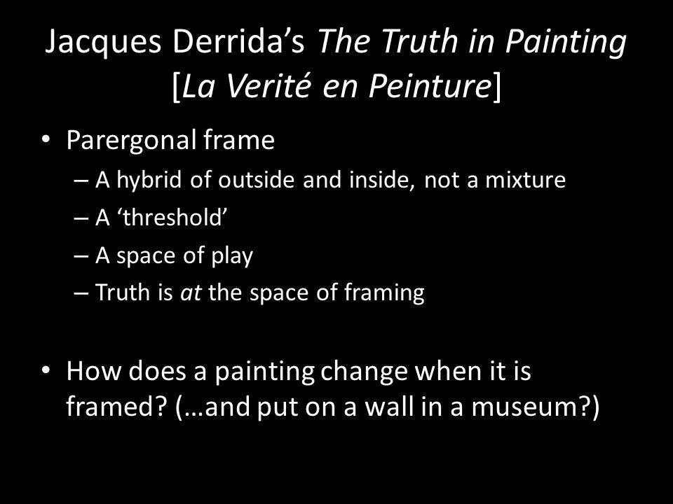 Jacques Derrida's The Truth in Painting [La Verité en Peinture]